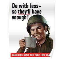 Do With Less So They'll Have Enough - WW2 Poster