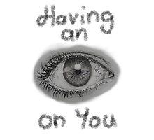 Having an eye on you Photographic Print