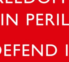 Freedom Is In Peril Defend It With All Your Might - WW2 Sticker