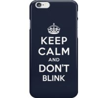 Keep Calm and Don't Blink  iPhone Case/Skin
