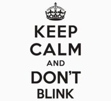 Keep Calm and Don't Blink - black color version One Piece - Long Sleeve