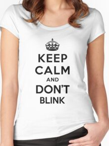 Keep Calm and Don't Blink - black color version Women's Fitted Scoop T-Shirt