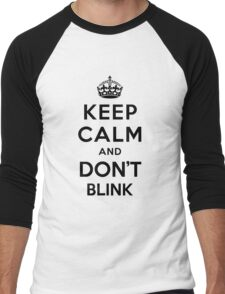 Keep Calm and Don't Blink - black color version Men's Baseball ¾ T-Shirt