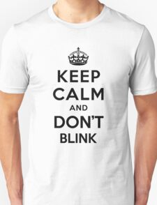 Keep Calm and Don't Blink - black color version T-Shirt