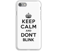 Keep Calm and Don't Blink - black color version iPhone Case/Skin