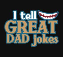 I tell great DAD Jokes! with funny smile Kids Tee