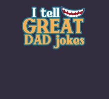I tell great DAD Jokes! with funny smile Unisex T-Shirt