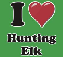 I Heart Hunting Elk by HighDesign