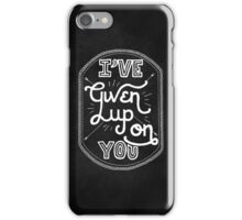 Given Up On You iPhone Case/Skin