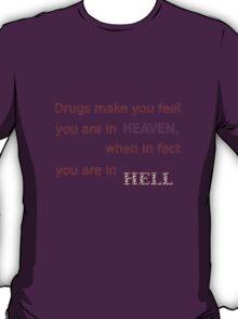 Drugs... T-Shirt