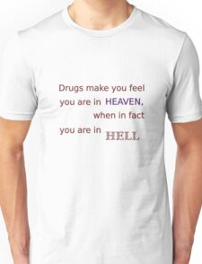 Drugs... Unisex T-Shirt