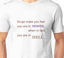 Drugs... Unisex T-Shirt