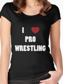 I Love Pro Wrestling Women's Fitted Scoop T-Shirt