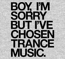 BOY, I'M SORRY BUT I'VE CHOSEN TRANCE MUSIC. Womens Fitted T-Shirt