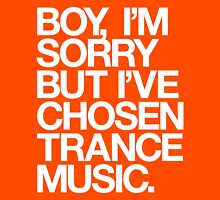 BOY, I'M SORRY BUT I'VE CHOSEN TRANCE Womens Fitted T-Shirt