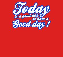 Today is a good day to have a good day Womens Fitted T-Shirt