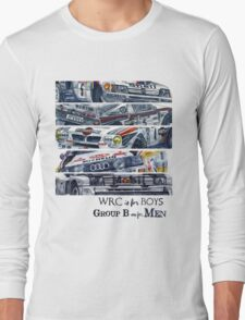 WRC is for boys, Group B was for men Long Sleeve T-Shirt