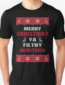 Merry Christmas Ya Filthy Writers Ugly Christmas Costume. T-Shirt