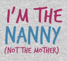I'm the NANNY not the Mother! Kids Tee