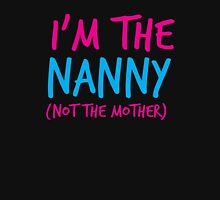 I'm the NANNY not the Mother! Womens Fitted T-Shirt