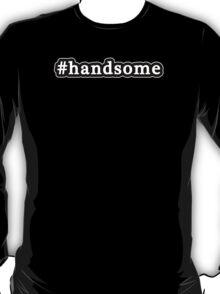 Handsome - Hashtag - Black & White T-Shirt