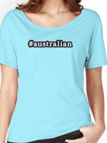 Australian - Hashtag - Black & White Women's Relaxed Fit T-Shirt