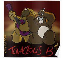 Tenacious B! Poster