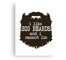I Like Big Beards Canvas Print