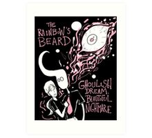 "The Rainbow's Beard - ""Ghoulish Dream, Beautiful Nightmare"" Art Print"