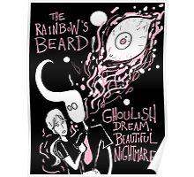 "The Rainbow's Beard - ""Ghoulish Dream, Beautiful Nightmare"" Poster"