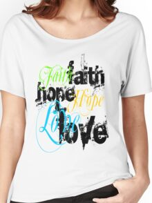 Faith Hope Love Women's Relaxed Fit T-Shirt
