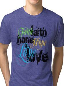 Faith Hope Love Tri-blend T-Shirt