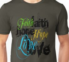 Faith Hope Love Unisex T-Shirt