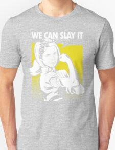 We Can Slay It T-Shirt