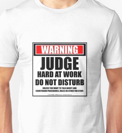 Warning Judge Hard At Work Do Not Disturb Unisex T-Shirt