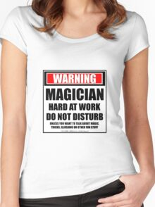Warning Magician Hard At Work Do Not Disturb Women's Fitted Scoop T-Shirt