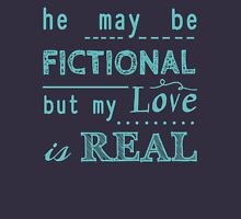 he may be fictional  but my love is real (2) T-Shirt