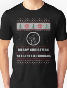Merry Christmas Ya Filthy Electricians Ugly Christmas Costume. T-Shirt