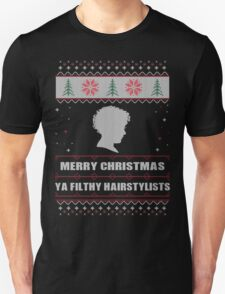 Merry Christmas Ya Filthy Hairstylists Ugly Christmas Costume. T-Shirt