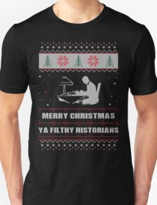 Merry Christmas Ya Filthy Historians Ugly Christmas Costume. T-Shirt