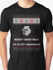 Merry Christmas Ya Filthy Librarians Ugly Christmas Costume. T-Shirt
