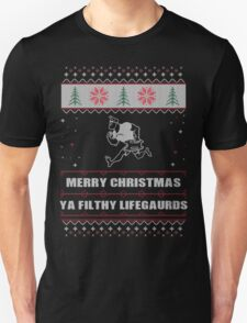 Merry Christmas Ya Filthy Lifeguards Ugly Christmas Costume. T-Shirt