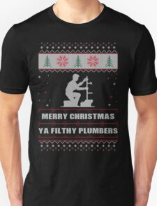 Merry Christmas Ya Filthy Plumbers Ugly Christmas Costume. T-Shirt