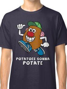 Potatoes Gonna Potate Classic T-Shirt