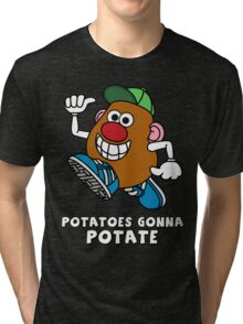 Potatoes Gonna Potate Tri-blend T-Shirt
