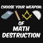 Choose Your Weapon of Math Destruction by ScottW93
