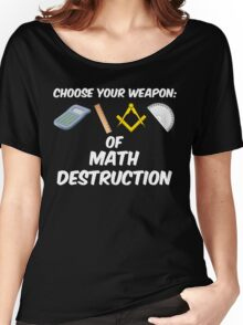 Choose Your Weapon of Math Destruction Women's Relaxed Fit T-Shirt