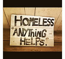 Homeless Anything Helps  Photographic Print