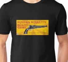 RUSSIAN ROULETTE BOARD GAME Unisex T-Shirt