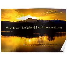 Sunsets are The Golden Hour Poster